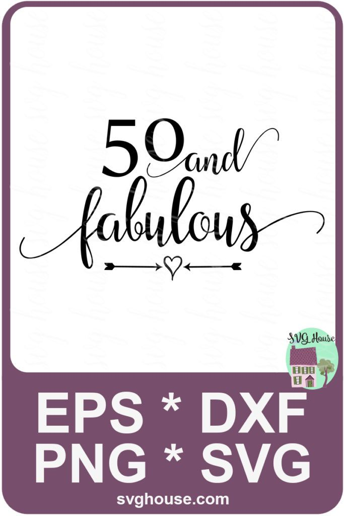 Fifty And Fabulous Svg (With Images)