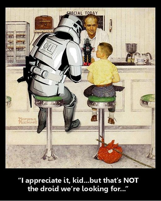 """""""... but that's NOT the droid we're looking for..."""""""
