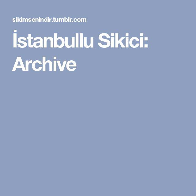 İstanbullu Sikici: Archive