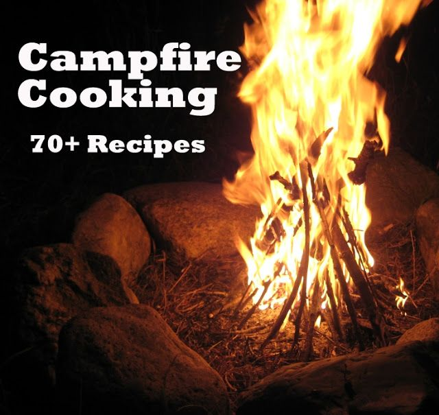 100 Campfire Recipes On Pinterest: 70 Campfire Cooking Recipes