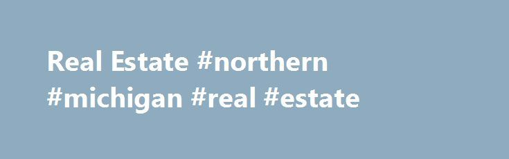 Real Estate #northern #michigan #real #estate http://real-estate.remmont.com/real-estate-northern-michigan-real-estate/  #lemoore real estate # The data contained herein has been downloaded from the Kings County Board of Realtors and was last updated on 11/21/2015. The agent who provided the information may not have listed the listings you have requested. The information provided is for consumers personal, non-commercial use and may not be used for any… Read More »The post Real Estate…