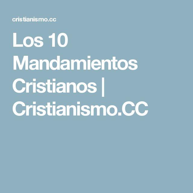 Los 10 Mandamientos Cristianos | Cristianismo.CC