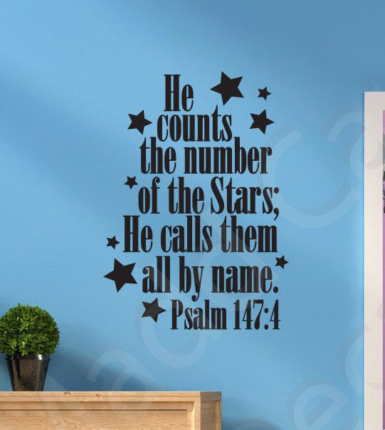 He Calls Them All By Name Psalm 147:4 Christian Vinyl Wall Decal Religious Quote Scripture by MaddCaveDecals on Etsy https://www.etsy.com/listing/252407061/he-calls-them-all-by-name-psalm-1474