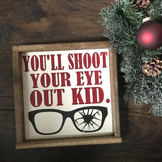 You\u0027ll Shoot Your Eye Out - You\u0027ll Shoot Your Eye Out Sign - A