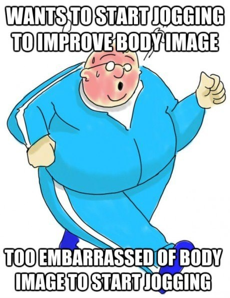 Fat people problem--yep that's pretty much me.