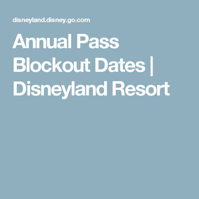 Disneyland annual pass blackout dates