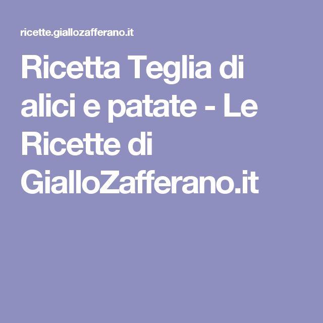 Ricetta Teglia di alici e patate - Le Ricette di GialloZafferano.it