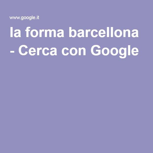 la forma barcellona - Cerca con Google