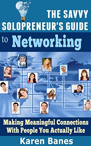 FREE today: The Savvy Solopreneur's Guide To Networking >> https://www.amazon.com/dp/B01J0A54VU