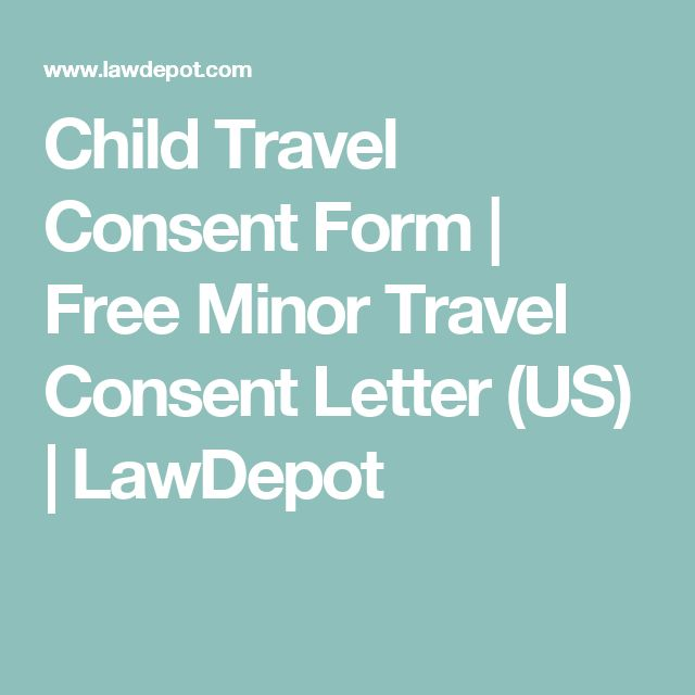 Child Travel Consent Form | Free Minor Travel Consent Letter (US) | LawDepot