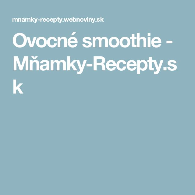 Ovocné smoothie - Mňamky-Recepty.sk