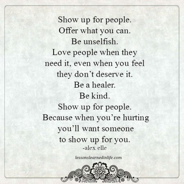 Lessons Learned in Life | Show up for people.