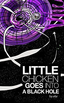Little Chicken goes into a black hole.: The adventures of Little Chicken. - Kindle edition by Eric Rosner. Children Kindle eBooks @ Amazon.com.