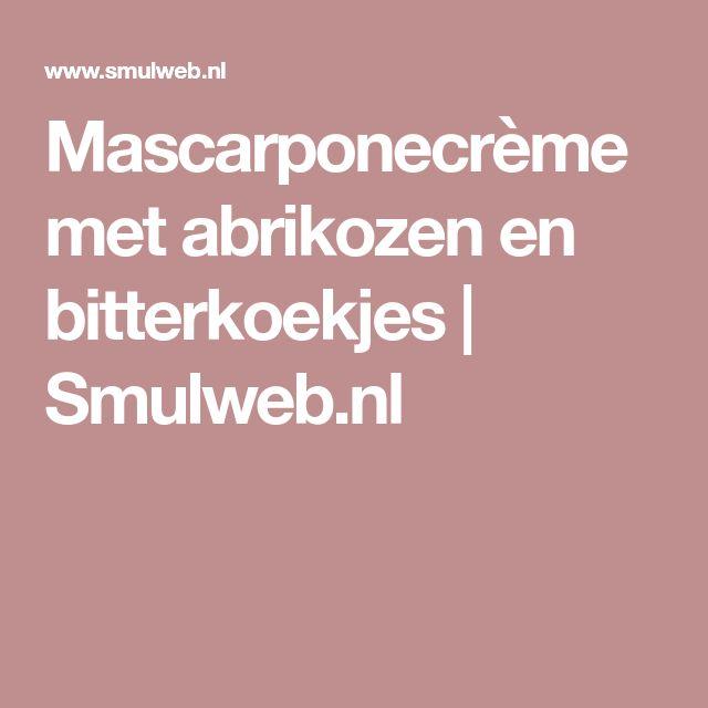 Mascarponecrème met abrikozen en bitterkoekjes | Smulweb.nl