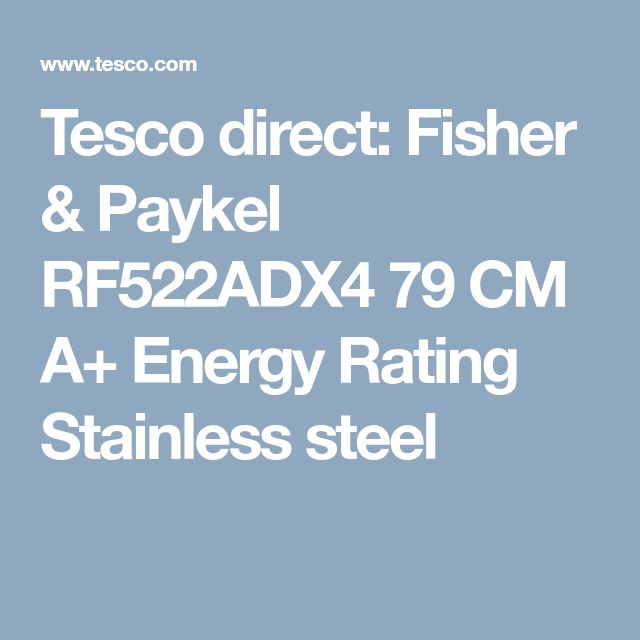 Tesco direct: Fisher & Paykel RF522ADX4 79 CM A+ Energy Rating Stainless steel