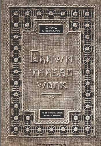Excellent Online Book - FREE -Therese Dillmont's Drawn Thread Work available on Antique Pattern Library.  needlenthread.com