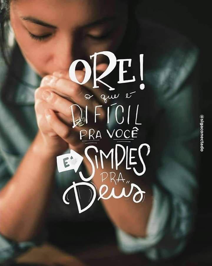 Ore Converse Com Deus Tenha Comunhao Com O Senhor E Exponha Seus