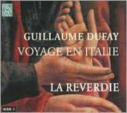 Guillaume Dufay: Voyage en Italie