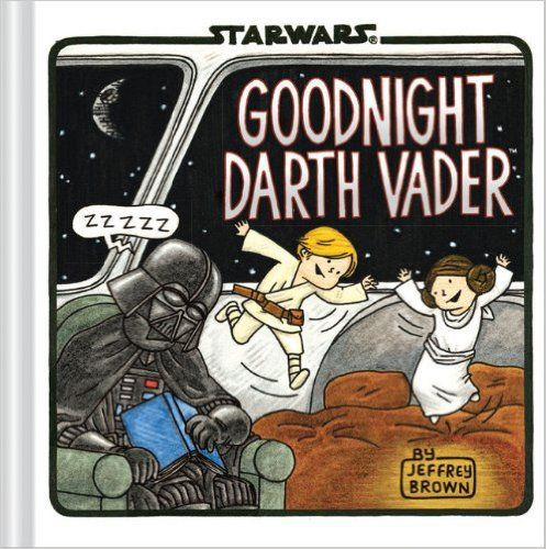 Top Books for Toddlers...based purely on a toddler's opinion. Goodnight Darth Vader