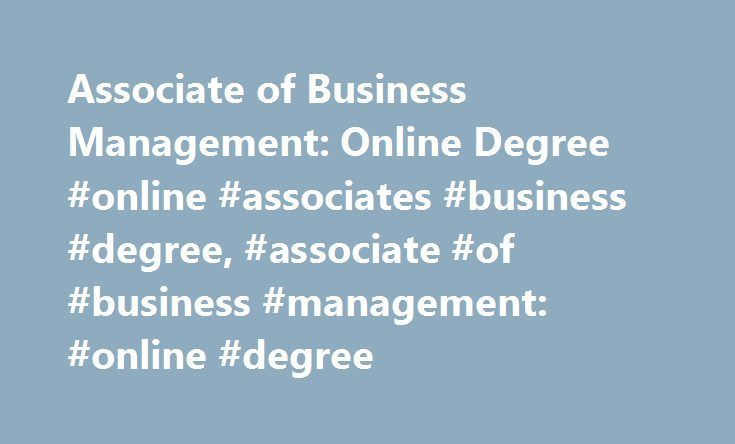 Associate of Business Management: Online Degree #online #associates #business #degree, #associate #of #business #management: #online #degree http://idaho.remmont.com/associate-of-business-management-online-degree-online-associates-business-degree-associate-of-business-management-online-degree/  # Associate of Business Management: Online Degree Essential Information Several online associate's degree programs can be found in business management. All degree requirements can usually be fulfilled…