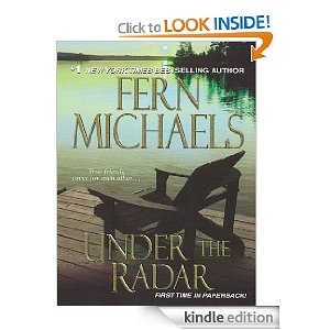 Under the Radar (The Sisterhood) by Fern Michaels - this is the 13th in a 20 book (thus far) series.  Love these books!