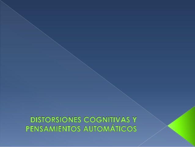 Distorsiones cognitivas y pensamientos automaticos