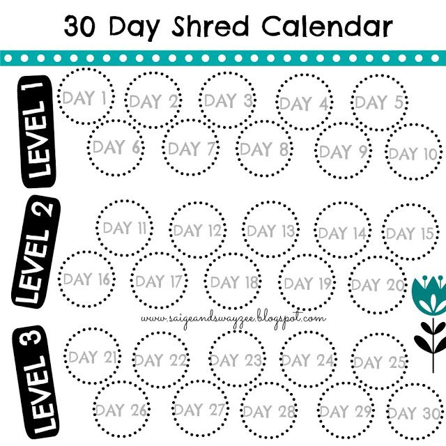 30 Day Shred Calendar. Jillian Michaels 30 Day Shred. 30DS. www.saigeandswayzee.blogspot.com: