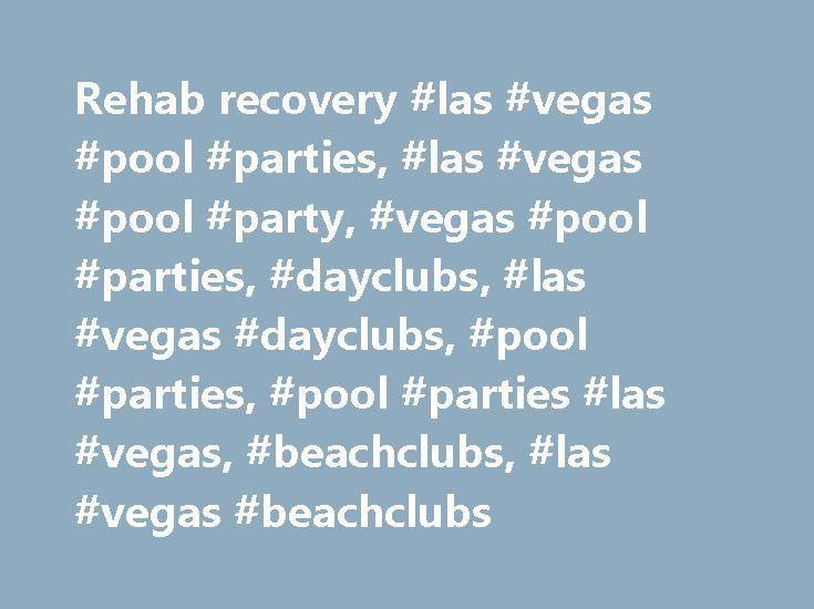 Rehab recovery #las #vegas #pool #parties, #las #vegas #pool #party, #vegas #pool #parties, #dayclubs, #las #vegas #dayclubs, #pool #parties, #pool #parties #las #vegas, #beachclubs, #las #vegas #beachclubs http://kenya.remmont.com/rehab-recovery-las-vegas-pool-parties-las-vegas-pool-party-vegas-pool-parties-dayclubs-las-vegas-dayclubs-pool-parties-pool-parties-las-vegas-beachclubs-las-vegas-beac/  # Rehab Beach Club | 3LAU Rehab Beach Club | Borgore Rehab Beach Club | Bikini Invitational…