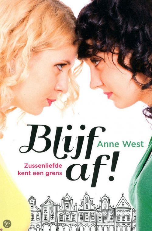 Blijf af! - Anne West en 19 andere boeken die je deze zomer gelezen moet hebben. Flair.nl