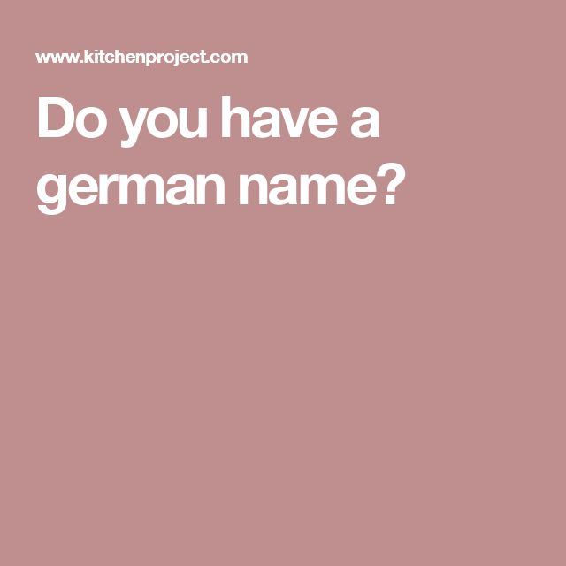 Do you have a german name?