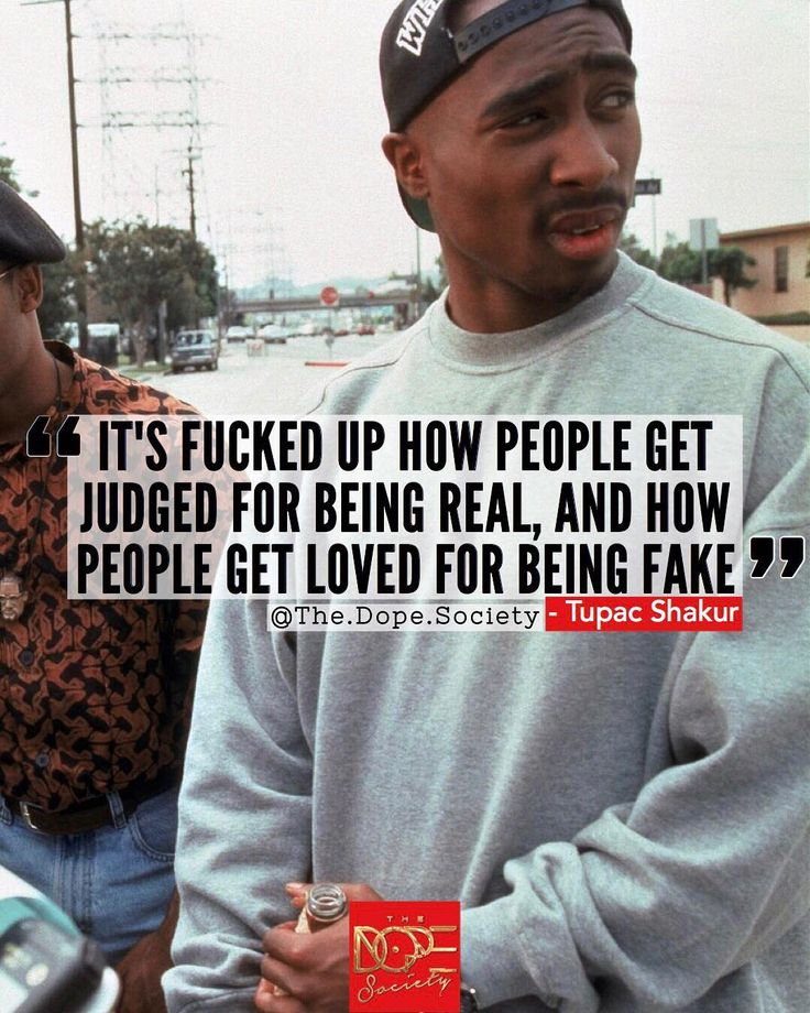 "Tupac. ""It's fucked up how people get judged for being real, and how people get love for being fake"" Rare 90's interview quote from 2pac, Tupac Shakur. Motivational quotes, inspirational quotes, instagram quotes, tumblr quotes, dope quotes, real talk, memes, hip hop quote, hip hop, rap."