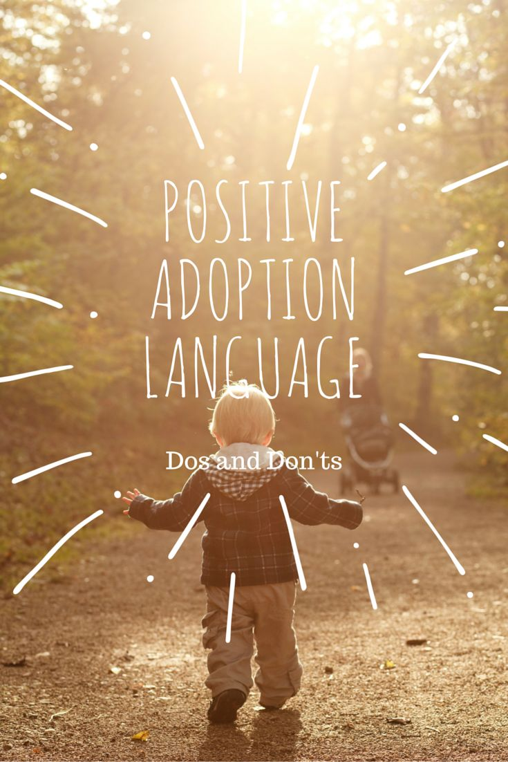 Using Positive Adoption Language Can Promote A Healthy Conversation And  Avoid Offending Anyone Learn What