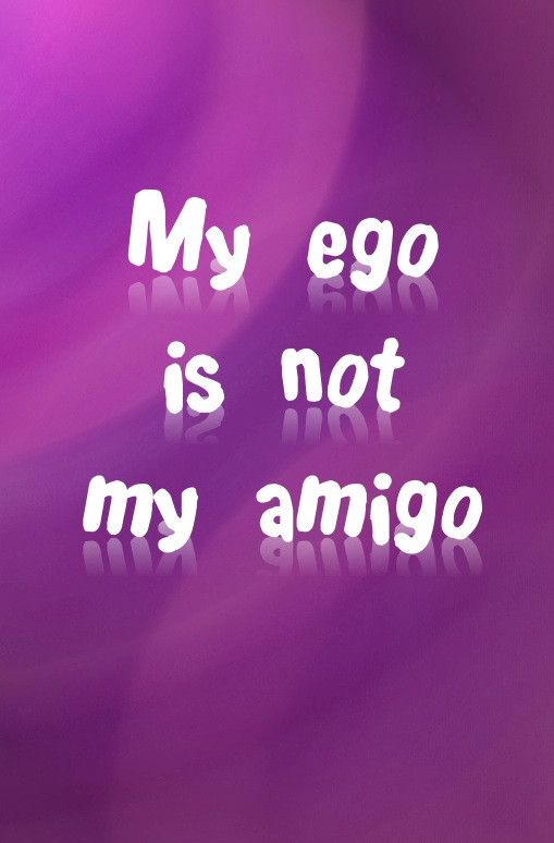 My Ego is Not My Amigo Whether it's grandiosity or false pride, just dwelling about yourself is not a great idea for alcoholics. You're not as special as you think you are. The constant thought of oth More