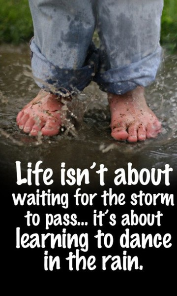 sayings: Remember This, Let Dance, Life Lessons, Rain Dance, So True, Learning, Storms, Favorite Quotes, Senior Quotes