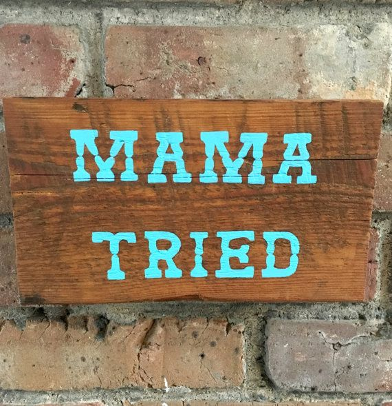 MAMA TRIED  hand painted sign on reclaimed wood  by RannyStarnes