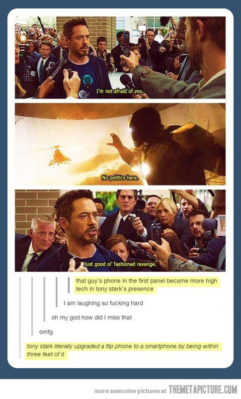 Tony Stark tends to have that effect.