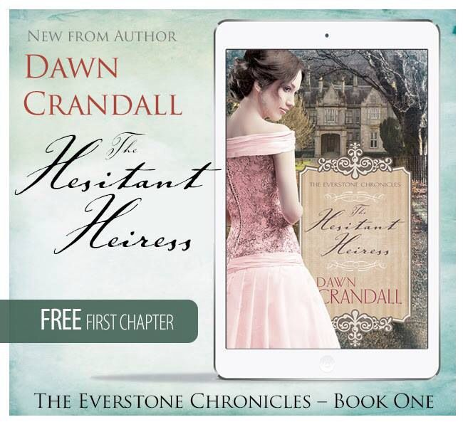 Read the first chapter of Dawn Crandall's debut novel, THE HESITANT HEIRESS, online for FREE! #thehesitantheiress