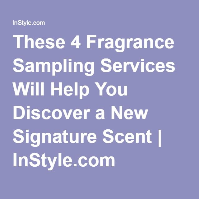 These 4 Fragrance Sampling Services Will Help You Discover a New Signature Scent | InStyle.com