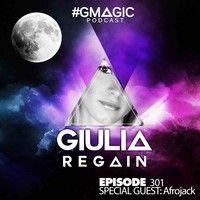 #GMAGIC PODCAST  301  |Giulia Regain| by DJ GIULIA REGAIN on SoundCloud