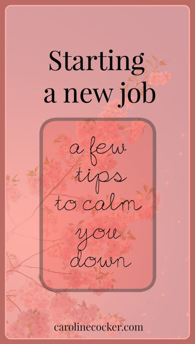 starting a new job Caroline Cocker A few hint and tips on how to help anxiety and nerves when you're starting a new job.