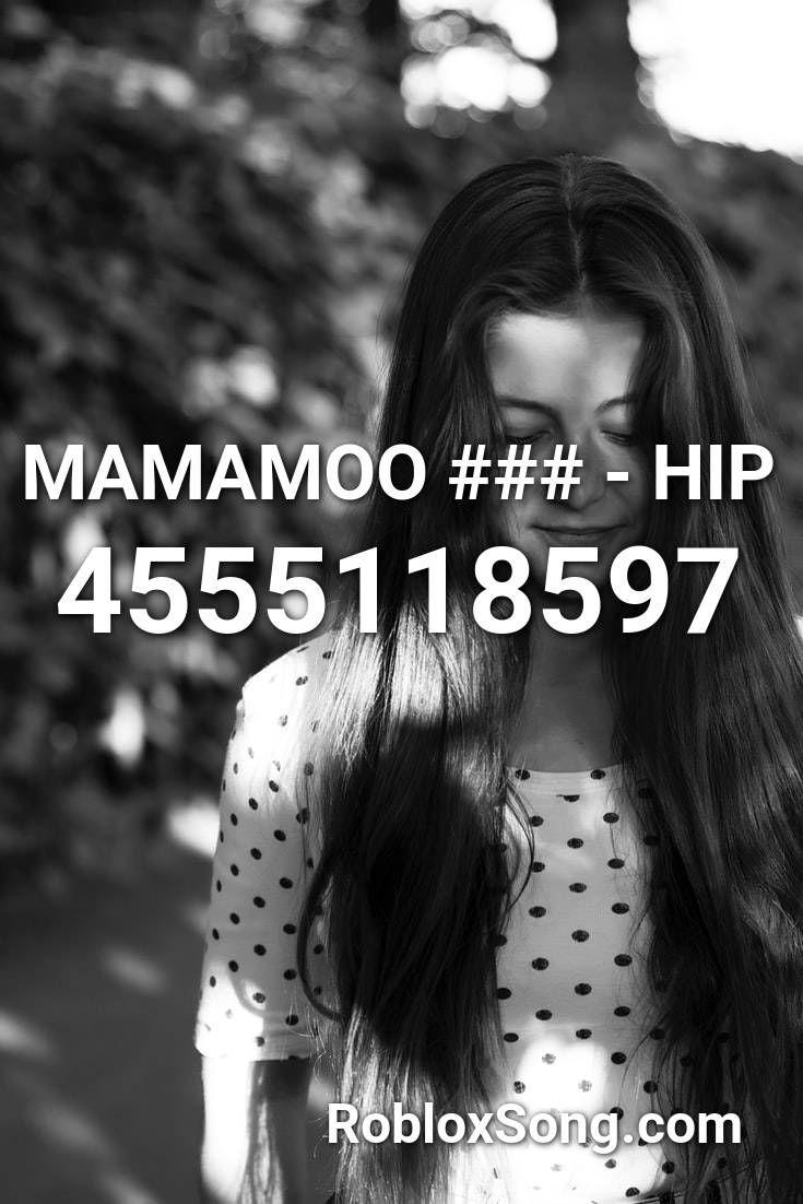 Mamamoo Hip Roblox Id Roblox Music Codes Songs Music Mix Roblox