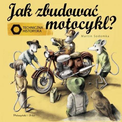 Jak zbudować motocykl? Techniczna historyjka - Ryms - kwartalnik o książkach dla dzieci i młodzieży