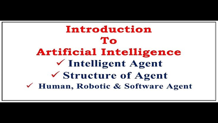 Artificial Intelligence | Intelligent Agent | Percept | Human Agent| Rob...