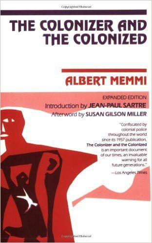 The Colonizer and the Colonized: Albert Memmi, Jean-Paul Sartre, Susan Gibson Miller: 0046442003018: Amazon.com: Books