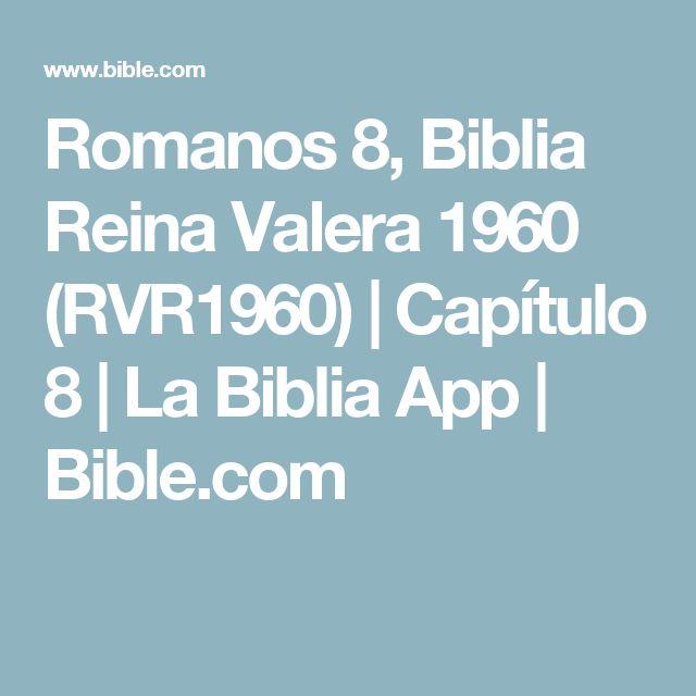 Romanos 8, Biblia Reina Valera 1960 (RVR1960)   Capítulo 8   La Biblia App   Bible.com