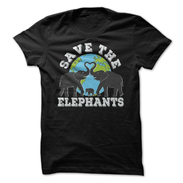 Save the Elephants ShirtsPlease support Elephants by purchasing a t-shirt. This shirt that shows people a strong statement for saving Elephants. Together we raise our voice to help prevent Elephants from  killing for horns.Save the Elephants, Elephants, Elephant, Elephants Tees, Earth Day, Love Elephants, Elephant lovers