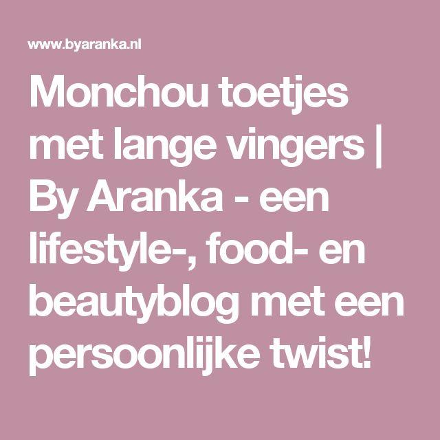 Monchou toetjes met lange vingers | By Aranka - een lifestyle-, food- en beautyblog met een persoonlijke twist!