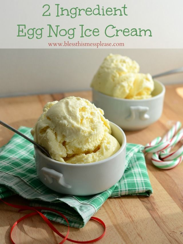 Amazing 2 ingredient eggnog ice cream from Bless this Mess