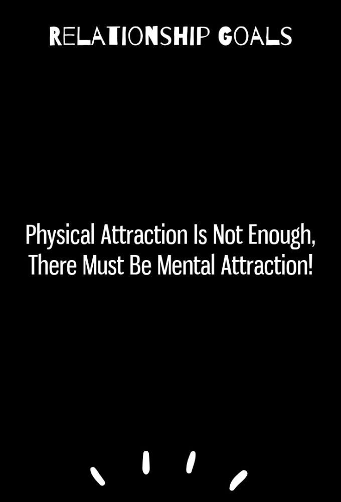 Physical attraction is not enough, there must be mental ...