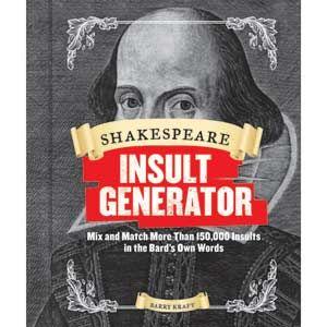 Generador de insultos shakespeariano, ideal para utilizar con ese amigo que te devuelve un libro con las páginas dobladas o ese ex-amigo que no te devolvió el libro
